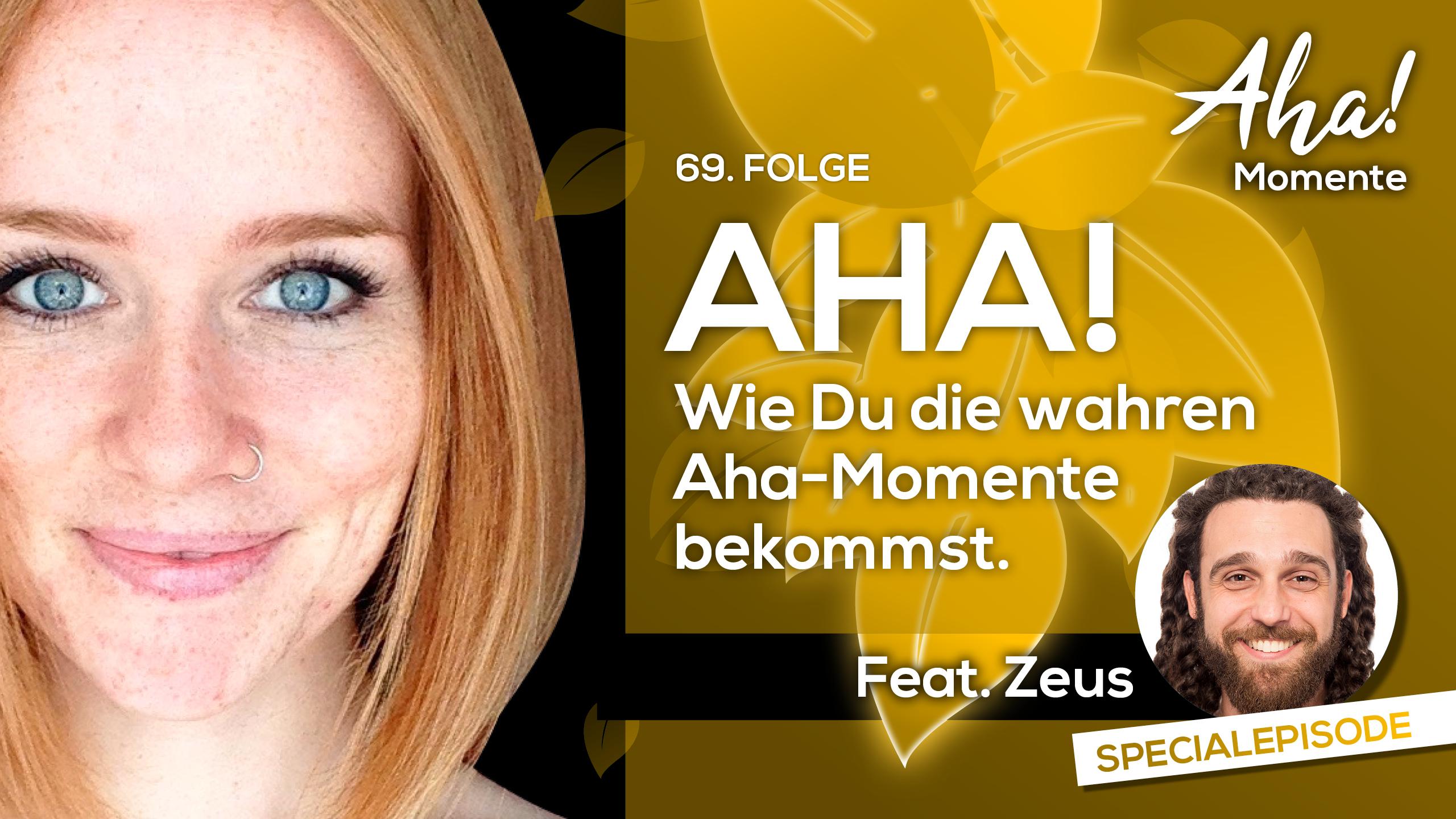 069|Wie du die wahren Aha-Momente für ein neues Leben bekommst! Feat. Zeus aka. Athanasios Nasopoulos